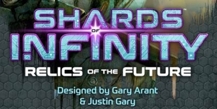 Shards of Infinity: Relics of the Future by Stone Blade Entertainment